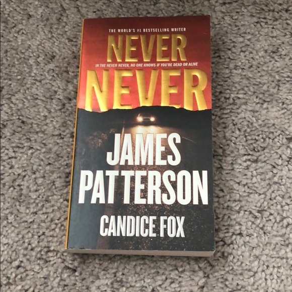 Never Never - by James Patterson and Candice Fox